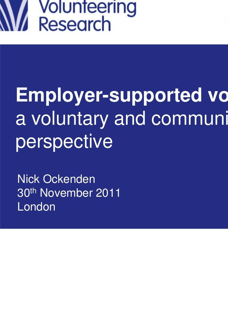 Employer-supported volunteering:a voluntary and community sectorperspectiveNick Ockenden30th November 2011London