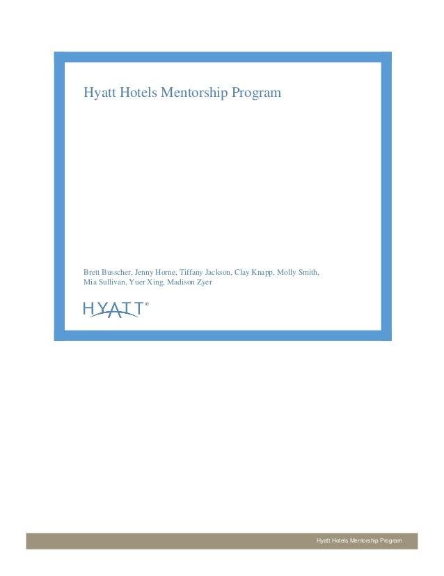 Hyatt Hotels Mentorship Program Hyatt Hotels Mentorship Program Brett Busscher, Jenny Horne, Tiffany Jackson, Clay Knapp, ...