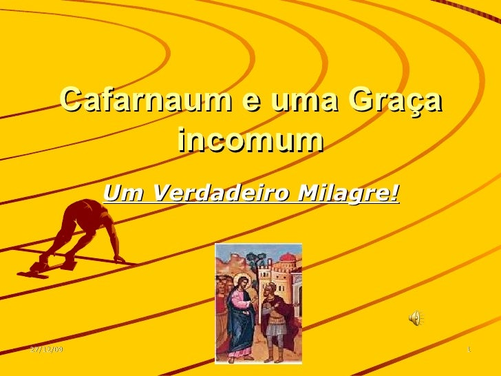 Cafarnaum e uma Graça incomum Um Verdadeiro Milagre!