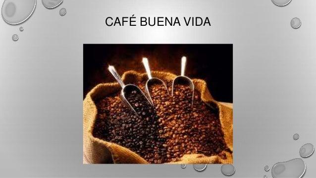 CAFÉ BUENA VIDA