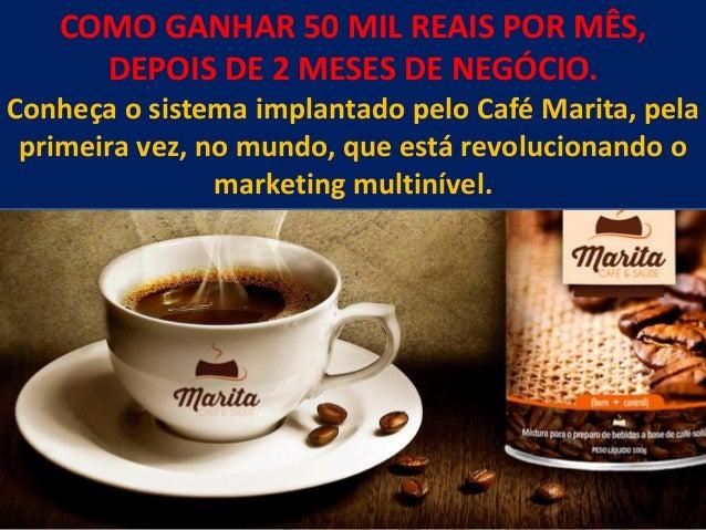 COMO GANHAR 50 MIL REAIS POR MÊS, DEPOIS DE 2 MESES DE NEGÓCIO. Conheça o sistema implantado pelo Café Marita, pela primei...