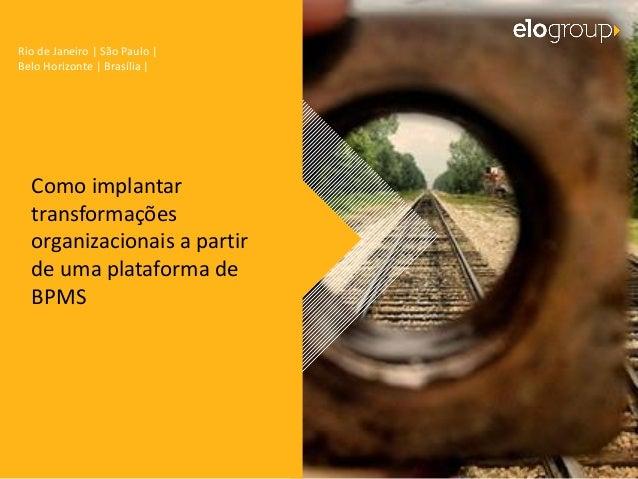 Rio de Janeiro | São Paulo | Belo Horizonte | Brasília | Como implantar transformações organizacionais a partir de uma pla...