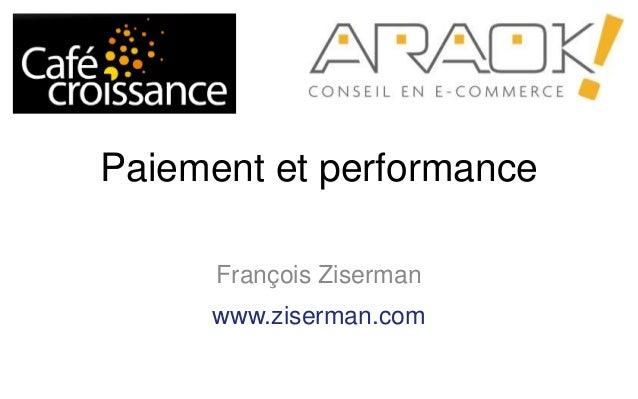 Paiement et performance François Ziserman www.ziserman.com