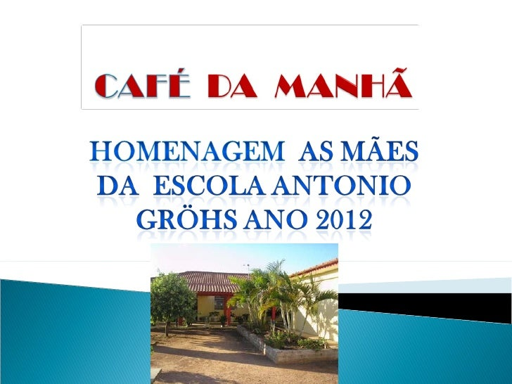 Café  da  manhã - 2012
