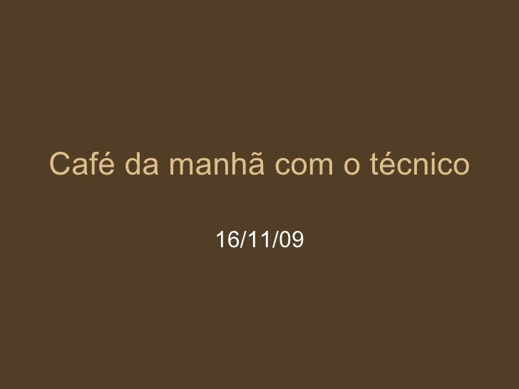 Café da manhã com o técnico 16/11/09