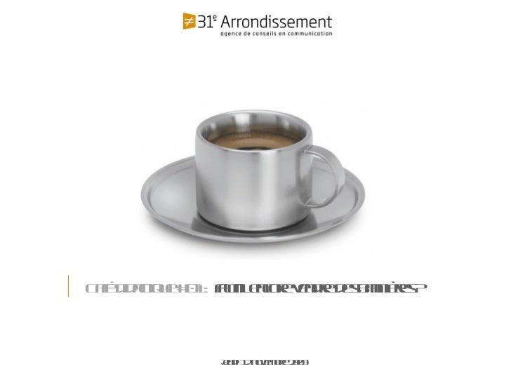 Le 23 avril 2008 Jeudi 12 novembre 2009 Café didactique #01 :  faut-il encore vendre des bannières ?