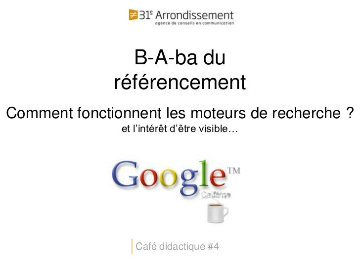 B-A-ba du              référencementComment fonctionnent les moteurs de recherche ?               et l'intérêt d'être visi...