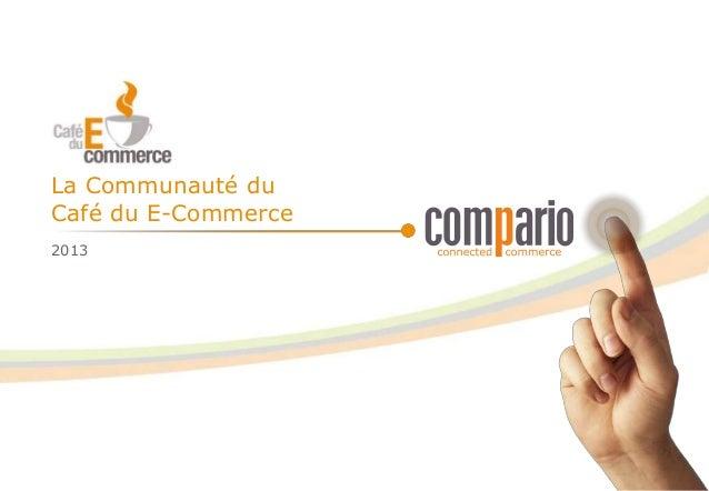 La Communauté duCafé du E-Commerce2013