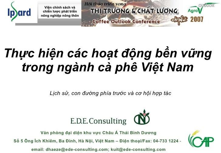 Thực hiện các hoạt động bền vững trong ngành cà phê Việt Nam Lịch sử, con đường phía trước và cơ hội hợp tác Văn phòng đại...