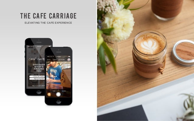 Have an account? LOG IN Sign up using email Continue with Facebook the cafe Carriage ELEVATING THE CAFE EXPERIENCE