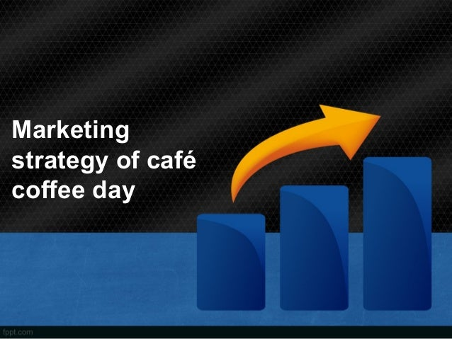 marketing strategies of cafe coffee day