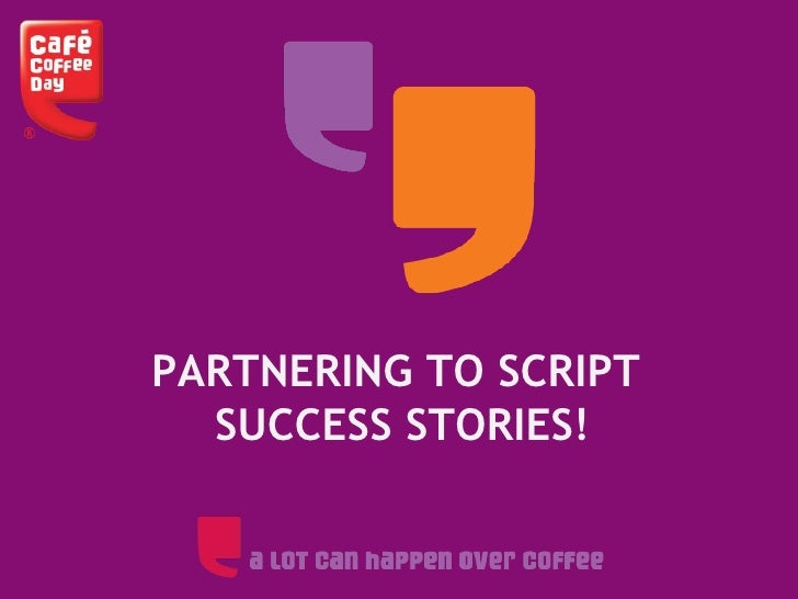 PARTNERING TO SCRIPT  SUCCESS STORIES!