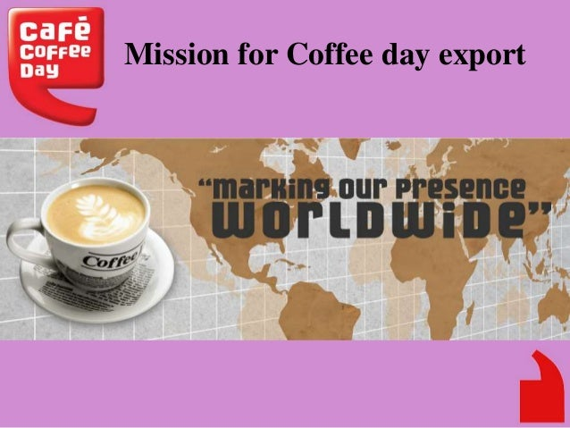 Cafe coffee day....!