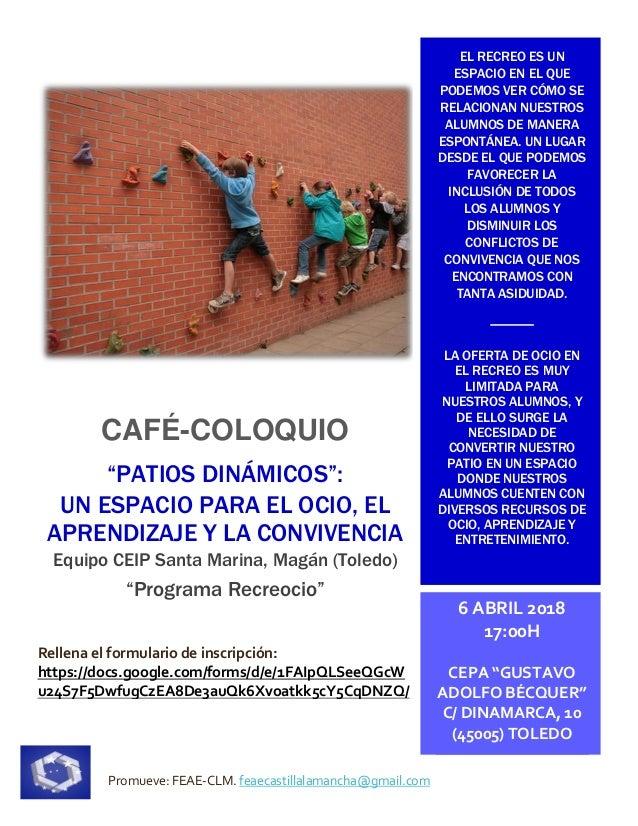 """Promueve: FEAE-CLM. feaecastillalamancha@gmail.com CAFÉ-COLOQUIO """"PATIOS DINÁMICOS"""": UN ESPACIO PARA EL OCIO, EL APRENDIZA..."""