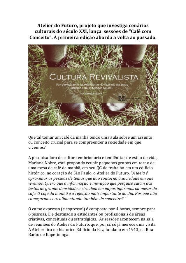 """Atelier  do  Futuro,  projeto  que  investiga  cenários  culturais  do  século  XXI,  lança  sessões  de  """"Café  com  Conc..."""