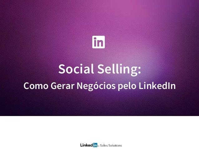 Social Selling: Como Gerar Negócios pelo LinkedIn