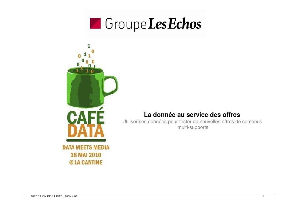 La donnée au service des offres                                  Utiliser ses données pour tester de nouvelles offres de c...