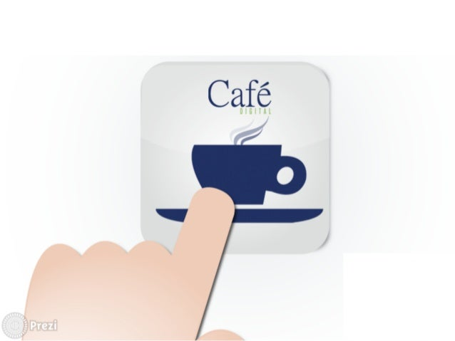 """CAFÉ DIGITAL     0"""""""":    Prezi"""