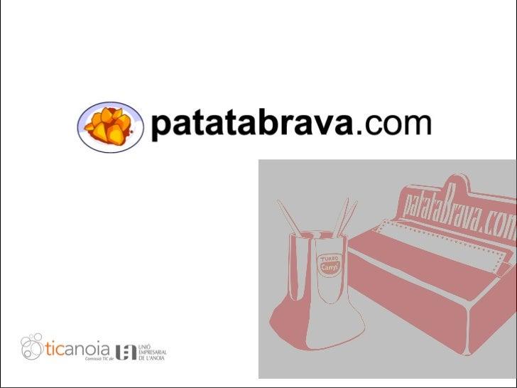 Què és Patatabrava.com patatabrava.com és una xarxa social universitària Fundada lany 2002 a la UAB Avui té 350.000 usuari...