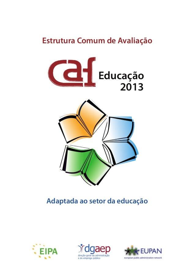 Educação 2013 Adaptada ao setor da educação Estrutura Comum de Avaliação
