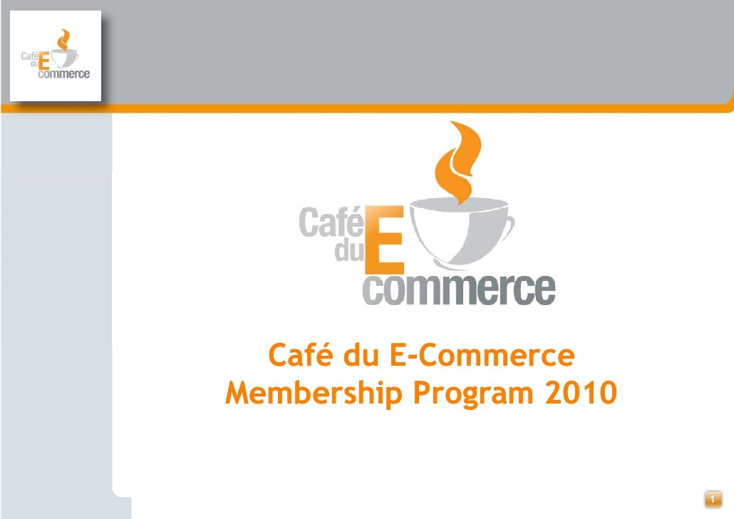 Café du E-Commerce           E- Membership Program 2010                             1
