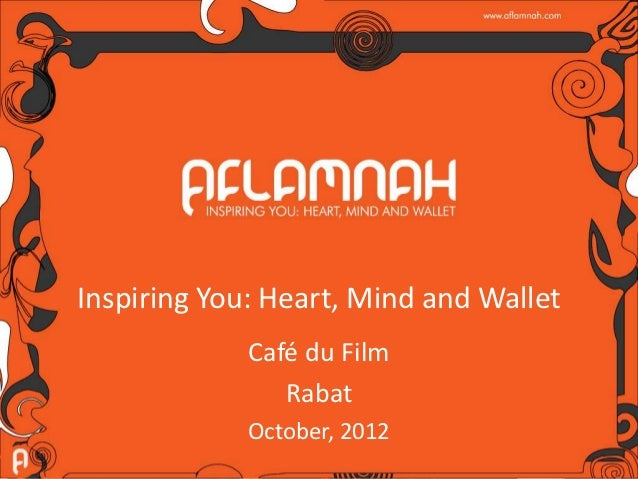 Inspiring You: Heart, Mind and Wallet             Café du Film                Rabat             October, 2012