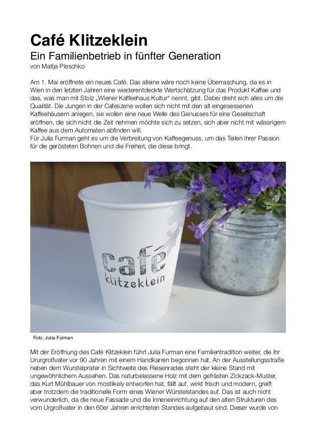 Café Klitzeklein Ein Familienbetrieb in fünfter Generation von Matija Pleschko Am 1. Mai eröffnete ein neues Café. Das all...