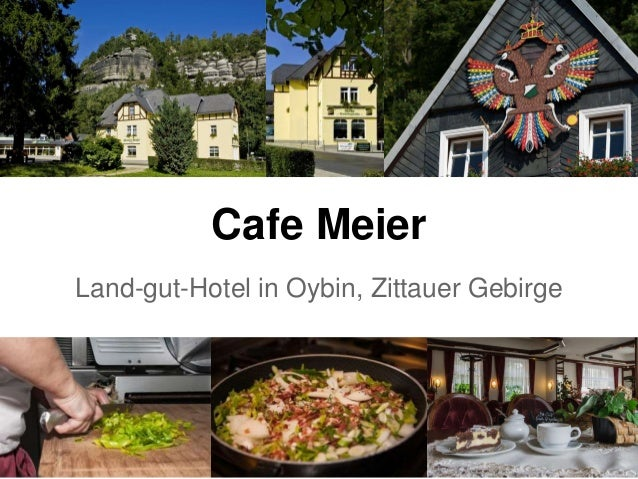 Cafe Meier Land-gut-Hotel in Oybin, Zittauer Gebirge