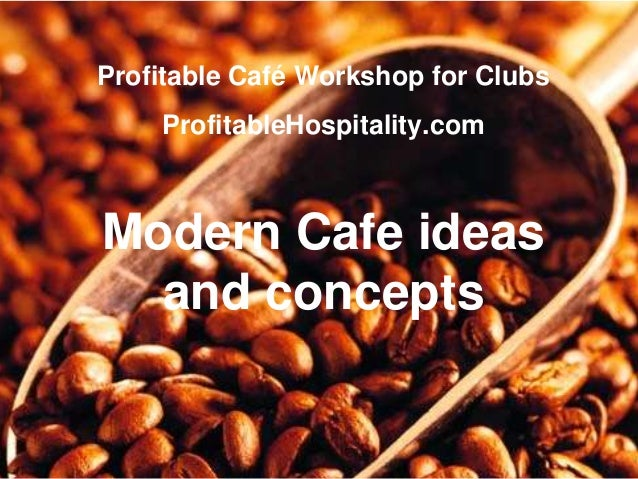 Profitable Cafe Workshop For Clubs ProfitableHospitality Modern Ideas And Concepts