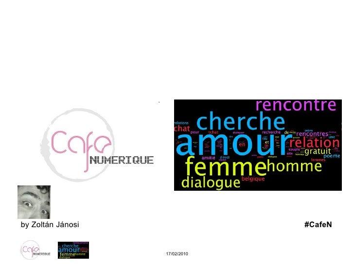 Café Numérique Rencontres virtuelles 17/02/2010 by Zoltán Jánosi  #CafeN