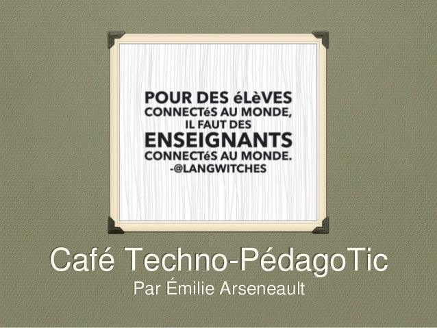 Café Techno-PédagoTic  Par Émilie Arseneault