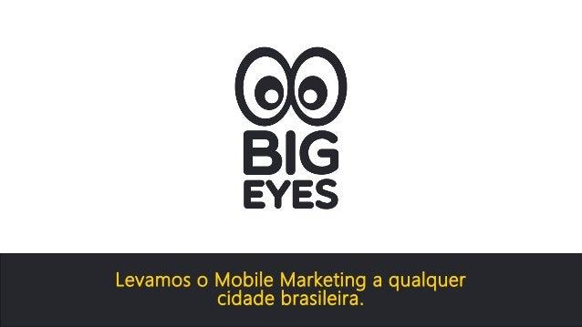 Levamos o Mobile Marketing a qualquer  cidade brasileira.