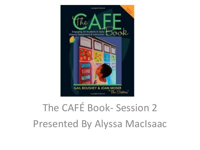 The CAFÉ Book- Session 2 Presented By Alyssa MacIsaac