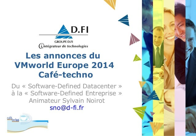 Les annonces du  VMworld Europe 2014  Café-techno  Du « Software-Defined Datacenter »  à la « Software-Defined Entreprise ...