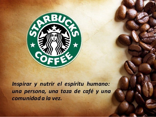 Inspirar y nutrir el espíritu humano: una persona, una taza de café y una comunidad a la vez.