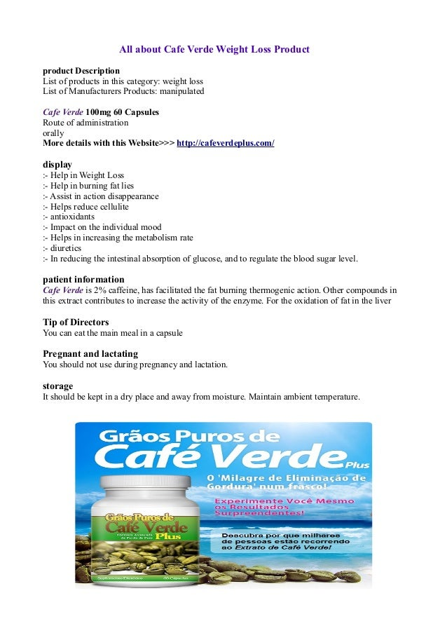 All about Cafe Verde Weight Loss Productproduct DescriptionList of products in this category: weight lossList of Manufactu...