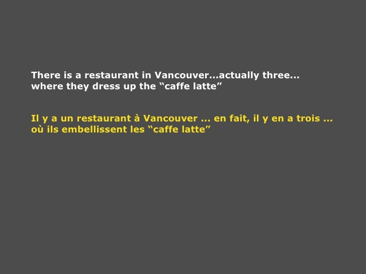 """There is a restaurant in Vancouver...actually three... where they dress up the """"caffe latte"""" Il y a un restaurant à Vancou..."""