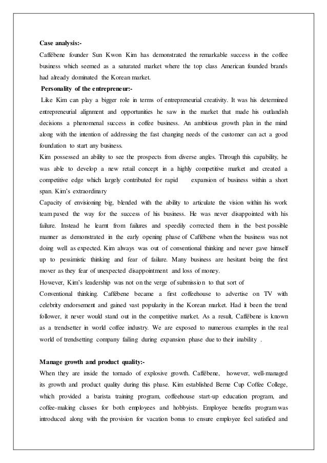 caffebene case analysis Caffé bene was founded in 2007, during which the coffee shop market in korea  had  in this case, the challenges that caffé bene faced and the strategies it.