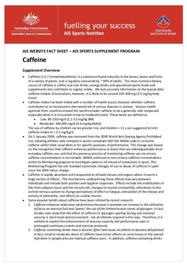 AIS WEBSITE FACT SHEET – AIS SPORTS SUPPLEMENT PROGRAM Caffeine Supplement Overview Caffeine (1,3,7-trimethylxanthine), is...