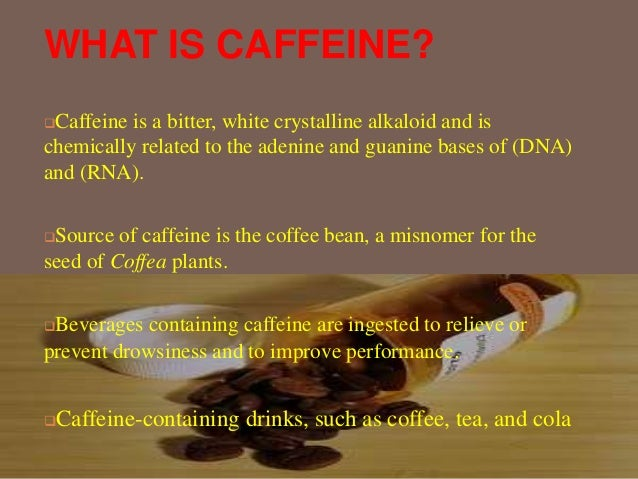 caffeine and its effects essay Receptors via g-protein pathway to produce its stimulant effects (fisone   one study has shown that the effects of caffeine were usually maximal 30 minutes.