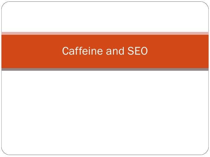 Caffeine and SEO