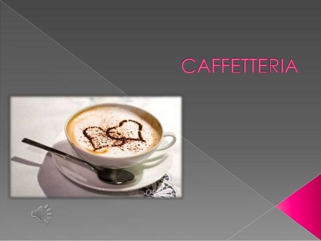  Caffè espresso  Caffè corretto  Caffè espresso decaffeinato  Cappuccino  Caffè latte  Te'- Camomilla  Cioccolata i...