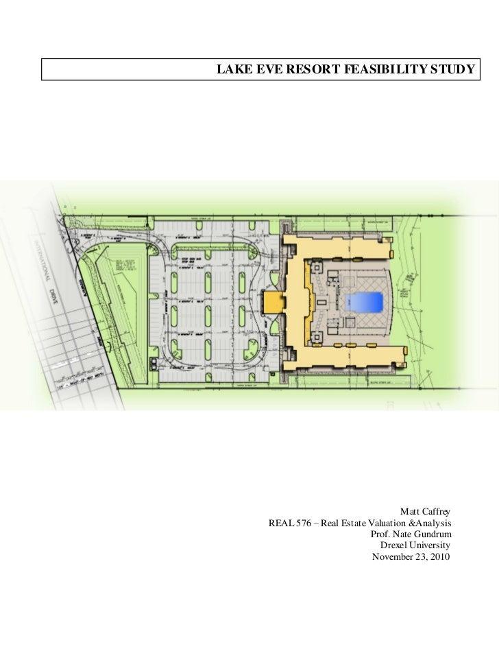 LAKE EVE RESORT FEASIBILITY STUDY                                     M att Caffrey      REAL 576 – Real Estate Valuation ...