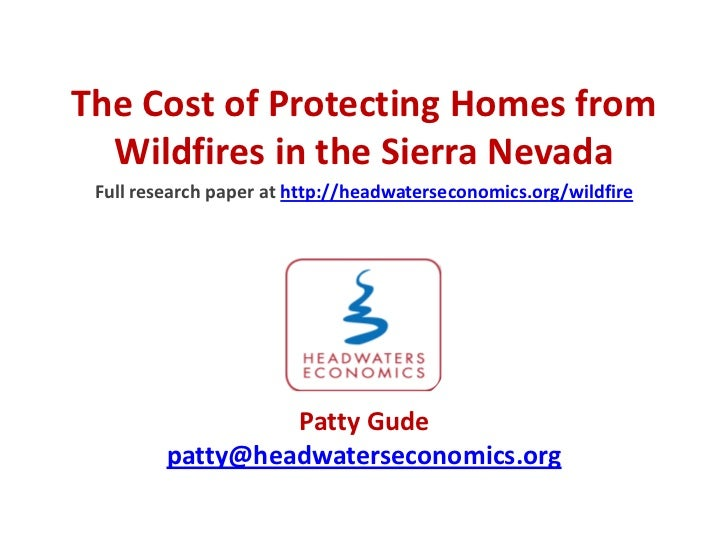 The Cost of Protecting Homes from Wildfires in the Sierra Nevada<br />Full research paper at http://headwaterseconomics.or...