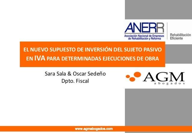 1d58e9ab24b7 EL NUEVO SUPUESTO DE INVERSIÓN DEL SUJETO PASIVOEN IVA PARA DETERMINADAS  EJECUCIONES DE OBRA Sara Sala ...
