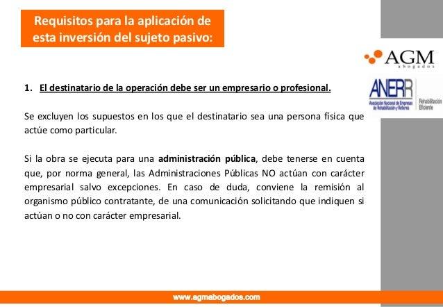 ec6d2ff5aa21 gabinete de abogados y asesoría a empresas www.agmabogados.com; 3.  Requisitos para la aplicación de esta inversión del sujeto pasivo:1.