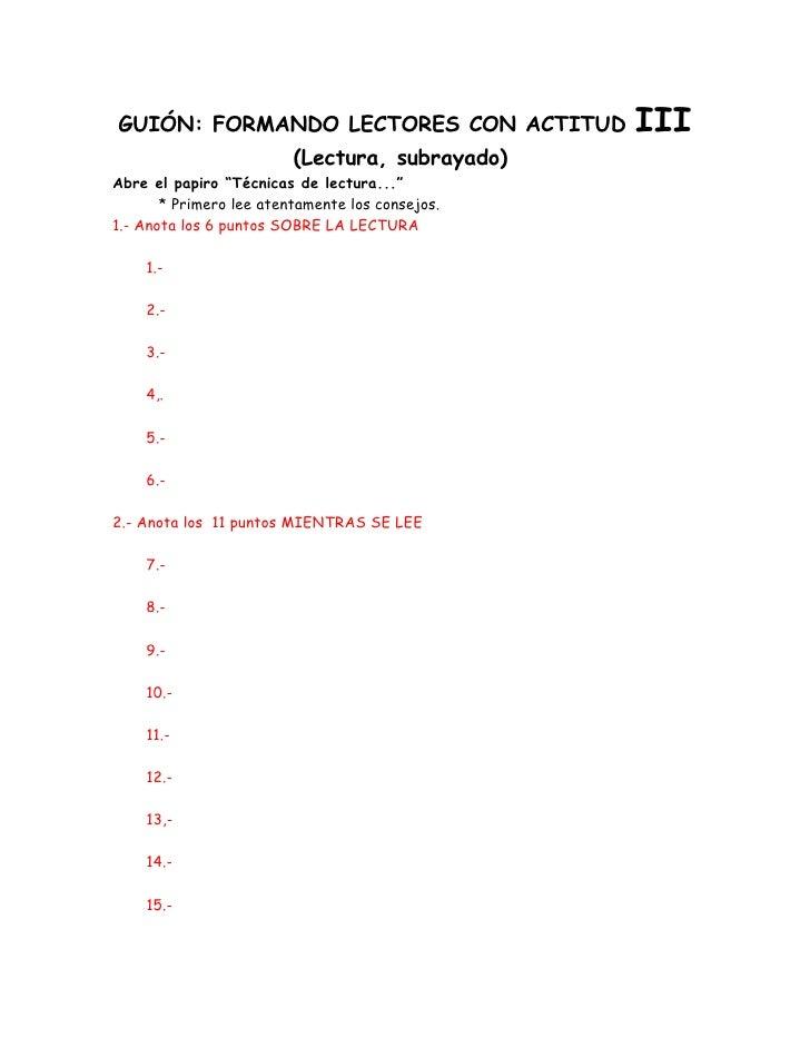 """GUIÓN: FORMANDO LECTORES CON ACTITUD             III                         (Lectura, subrayado)Abre el papiro """"Técnicas ..."""