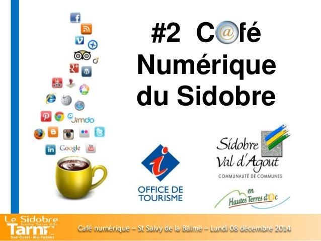 #2 C fé  Numérique  du Sidobre  Café numérique – St Salvy de la Balme – Lundi 08 décembre 2014
