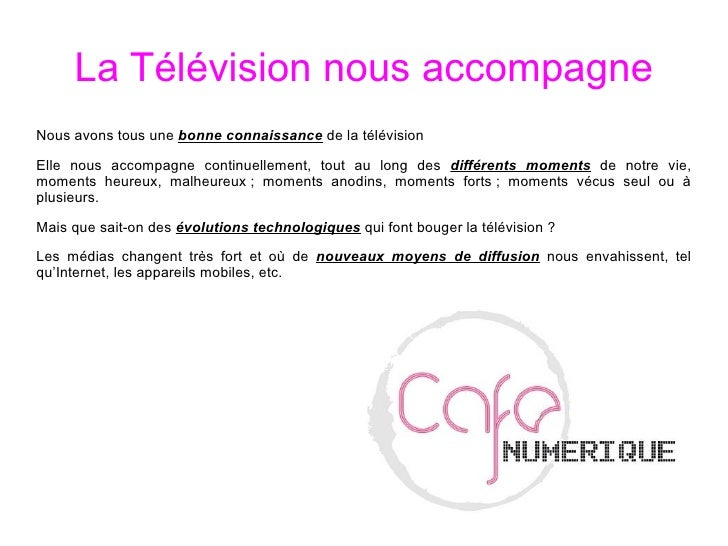 La Télévision nous accompagne <ul><li>Nous avons tous une  bonne connaissance  de la télévision