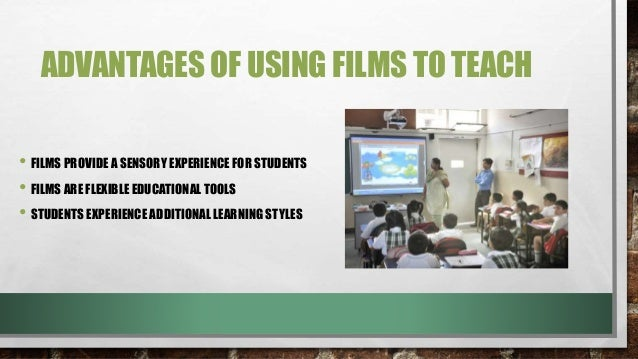 advantages and disadvantages of films in education